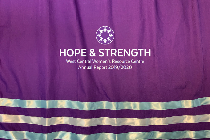 Annual Report cover. Close-up picture of a purple ribbon skirt with text: HOPE & STRENGTH, West Central Women's Resource Centre Annual Report 2019/2020