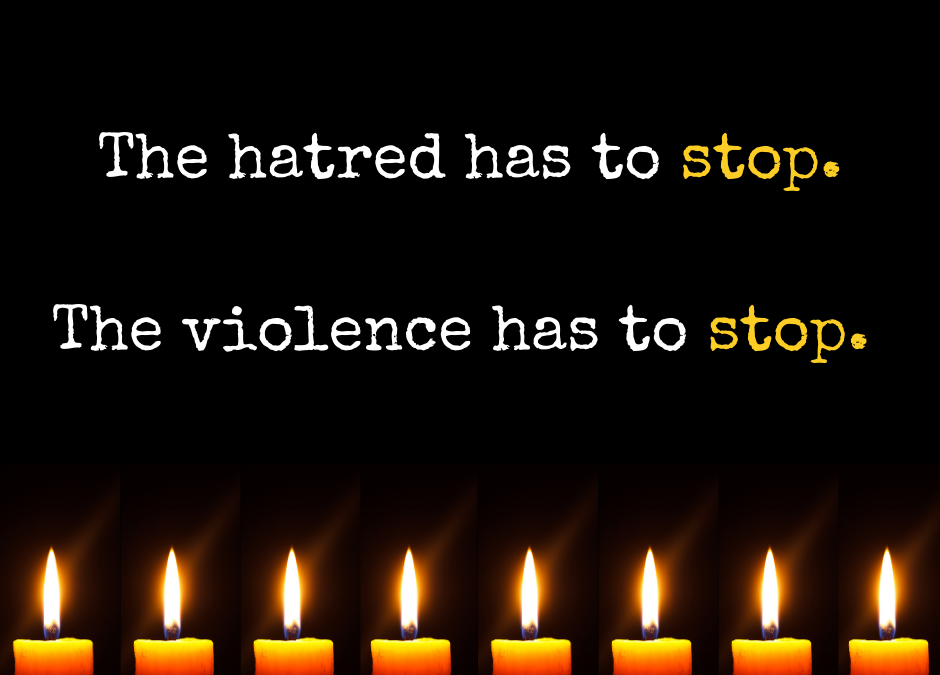 "Eight candles with a black background with the text ""The hatred has to stop. The violence has to stop."""