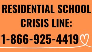 Residential School Crisis LIne: 1-866-925-4419